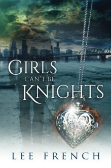 Girls Can't Be Knights - Lee French