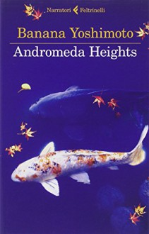 Andromeda Heights. Il Regno I - Banana Yoshimoto