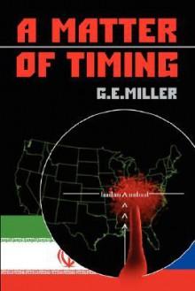 A Matter of Timing - G.E. Miller