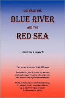 Between the Blue River and the Red Sea - Andrew Church