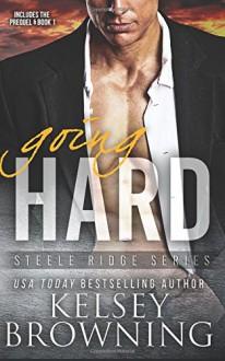Going Hard (Steele Ridge) (Volume 2) - Kelsey Browning