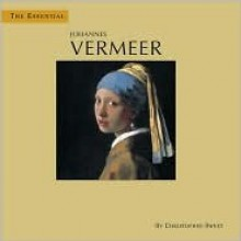 The Essential Johannes Vermeer - Christopher Sweet