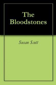 The Bloodstones - Susan Scott