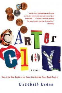 Carter Clay: A Novel - Elizabeth Evans