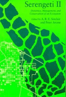 Serengeti II: Dynamics, Management, and Conservation of an Ecosystem - Anthony R.E. Sinclair