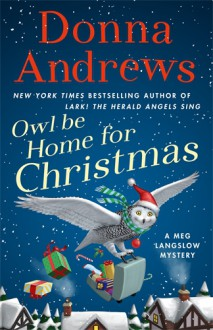 Owl Be Home For Christmas - Donna Andrews