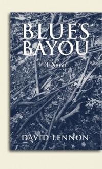 Blue's Bayou - David Lennon