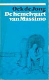 De Hemelvaart Van Massimo: Verhalen - Oek de Jong