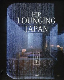 Hip Lounging Japan - Ellen Nepilly