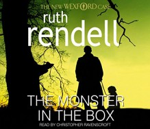 The Monster in the Box - Ruth Rendell, Christopher Ravenscroft