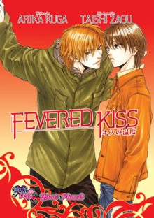 Fevered Kiss - Arika Kuga, Taishi Zaou