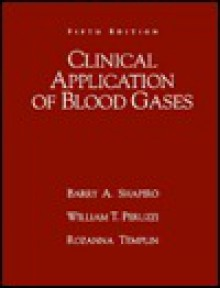 Clinical Application Of Blood Gases - Barry A. Shapiro