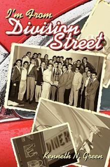 I'm from Division Street - Kenneth N. Green
