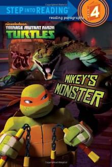 Mikey's Monster (Teenage Mutant Ninja Turtles) (Step into Reading) - Hollis James,Patrick Spaziante