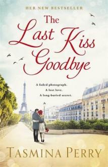 The Last Kiss Goodbye - Tasmina Perry