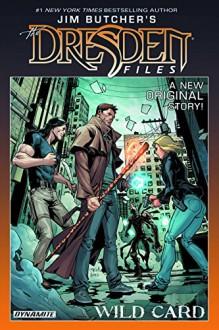 Jim Butcher's The Dresden Files: Wild Card - Jim Butcher,Mark Powers