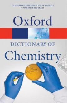 Oxford Dictionary of Chemistry - John Daintith