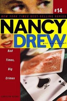 Bad Times, Big Crimes - Carolyn Keene