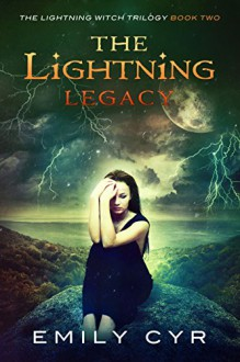 The Lightning Legacy (The Lightning Witch Trilogy Book 2) - Emily Cyr