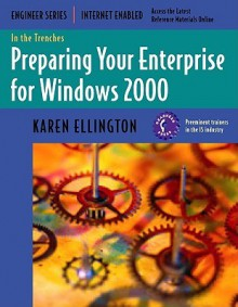 Preparing Your Enterprise for Windows 2000 - Karen Ellington