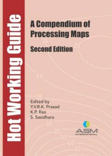 Hot Working Guide: A Compendium of Processing Maps, Second Edition - Y.V.R.K. Prasad, K.P. Rao, S. Sasidhara