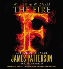 The Fire [With Earbuds] - Elijah Wood, James Patterson, Spencer Locke
