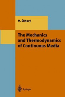 The Mechanics and Thermodynamics of Continuous Media - Miroslav Silhavy