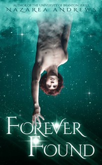 Forever Found (Beyond Neverland Series Book 2) - Nazarea Andrews