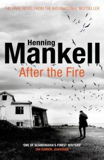 After the Fire - Henning Mankell, Marlaine Delargy