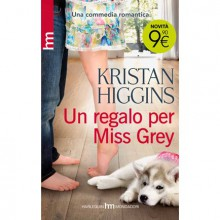 Un regalo per Miss Grey - Kristan Higgins