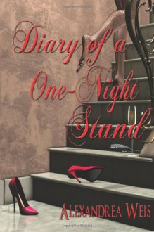 Diary of a One-Night Stand - Alexandrea Weis