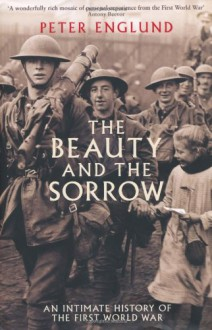 The Beauty And The Sorrow - Peter Englund, Peter Graves