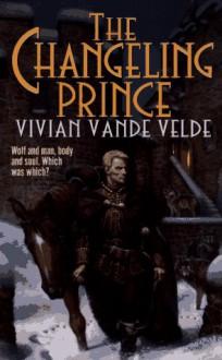 The Changeling Prince - Vivian Vande Velde