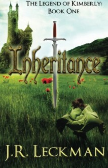 The Legend of Kimberly: Inheritance - J.R. Leckman