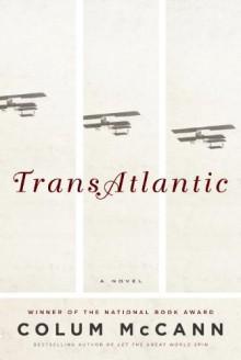 TransAtlantic: A Novel - Colum McCann