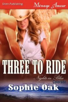 Three to Ride - Sophie Oak