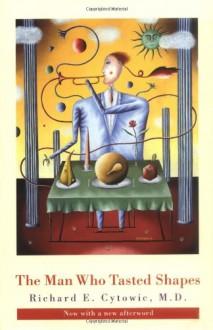 The Man Who Tasted Shapes (Bradford Books) - Richard E. Cytowic, Jonathan Cole