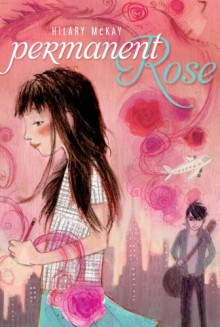 Permanent Rose - Hilary McKay