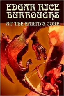 At the Earth's Core - Edgar Rice Burroughs
