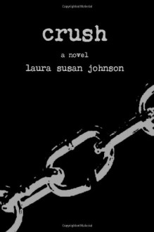 Crush - Laura Susan Johnson