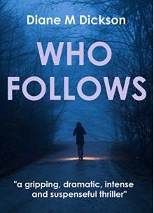 Who Follows - Diane M. Dickson