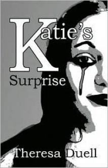 Katie's Surprise - Theresa Duell