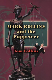 Mark Rollins and the Puppeteer - Tom Collins