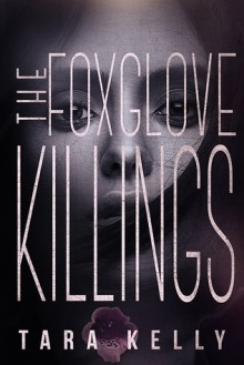 The Foxglove Killings - Tara Kelly