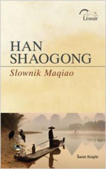 Słownik Maqiao - Shaogong Han