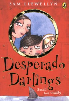 Desperado Darlings - Sam Llewellyn