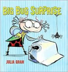 Big Bug Surprise -