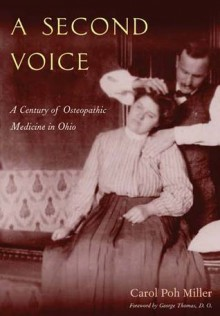 Second Voice: Century Of Osteopathic Medicine In Ohio - Carol Poh Miller