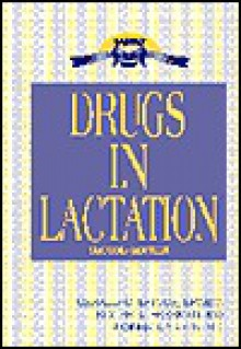 Drugs in Lactation - Gerald G. Briggs, Sumner J. Yaffe, Roger K. Freeman