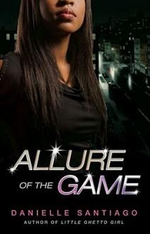 Allure of the Game - Danielle Santiago